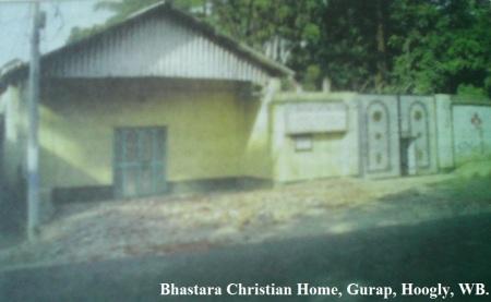 Bhastara Christian Home, Gurap, Hoogly, WB.