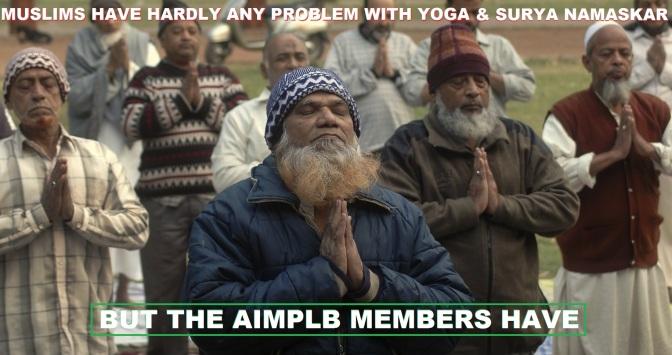 Muslims have no problem with Yoga and Surya Namaskar.