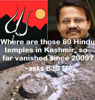 Bhartruhari Mahtab on Kashmir vanished 80 Temples since 2009