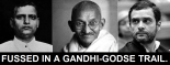 Fussed in a Gandhi-Godse Trail.