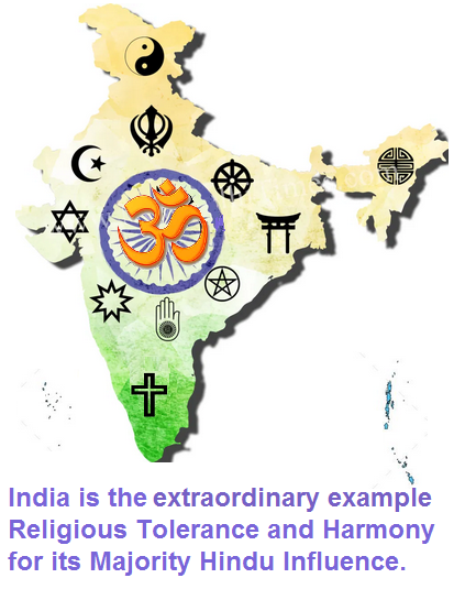 India is the best example of Religious Tolerance and Harmony for its Majority Hindu Influence